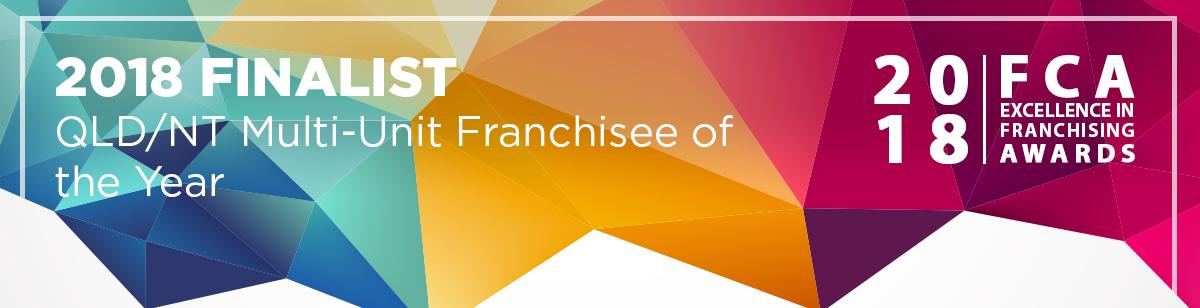 QLD/NT Multi-Unit Franchisee of the Year Finalist 2018